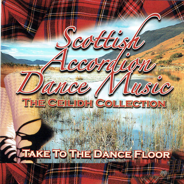 Scottish Accordion Dance Music - The Ceilidh Collection by