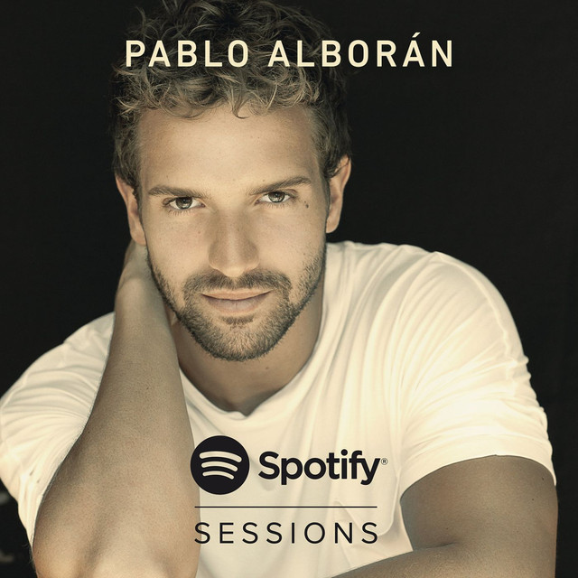 Album cover for Pablo Alborán Spotify Sessions by Pablo Alborán