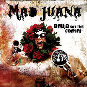 Bruja On The Corner - Mad Love