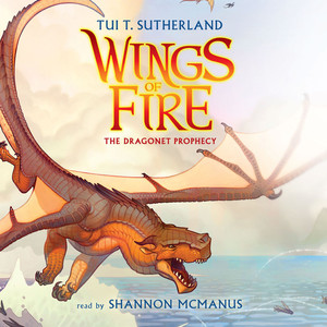 The Dragonet Prophecy - Wings of Fire 1 (Unabridged) Audiobook