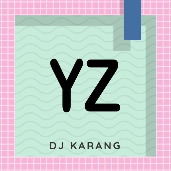 YZ (Tribute To Upchurch) by DJ Karang on Spotify