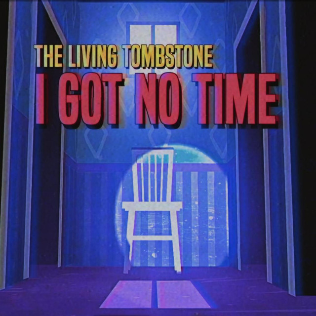 Key & BPM for I Got No Time by The Living Tombstone | Tunebat