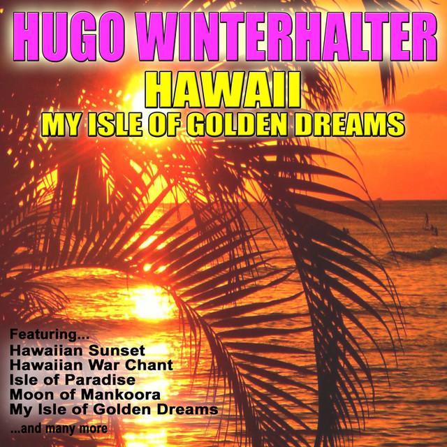 Hawaii: My Isle of Golden Dreams
