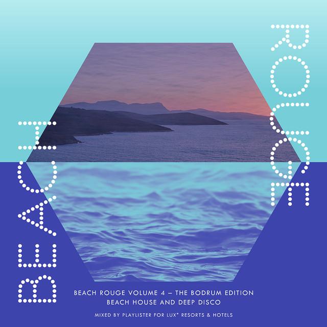 Beach Rouge Vol 4 (The Bodrum Edition – Beach House & Deep Disco)
