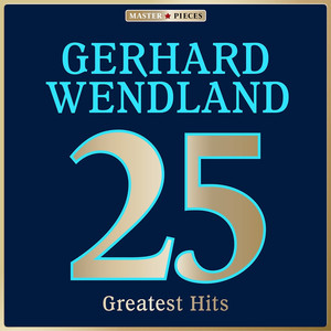 Masterpieces presents Gerhard Wendland: 25 Greatest Hits album