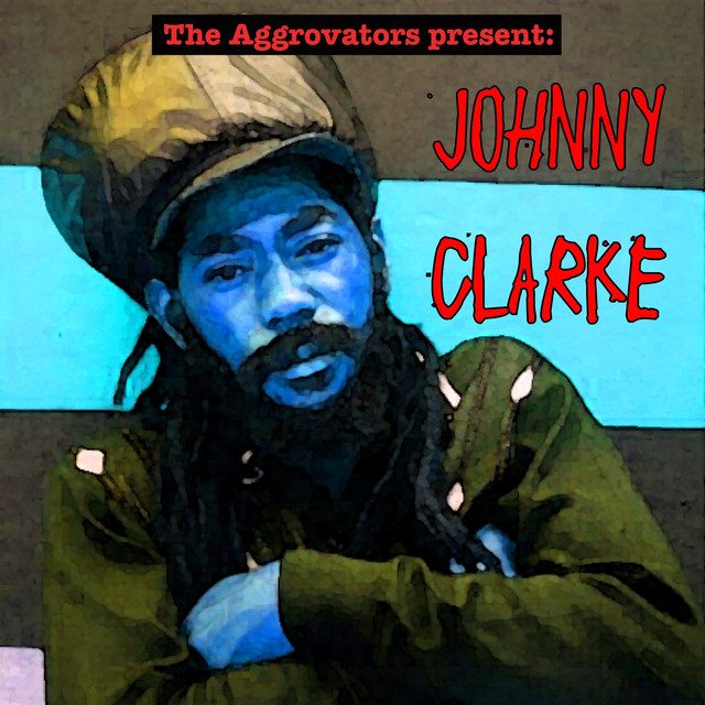 The Aggrovators Present: Johnny Clarke