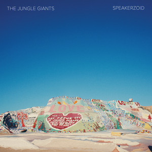 Speakerzoid - The Jungle Giants