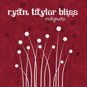 Magnets - Ryan Taylor Bliss