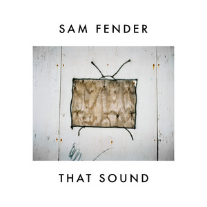 That Sound - Sam Fender