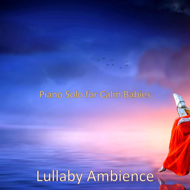 Album cover for Piano Solo for Calm Babies by Lullaby Ambience