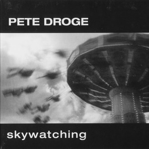 Skywatching - Pete Droge