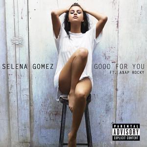 Good For You - Selena Gomez