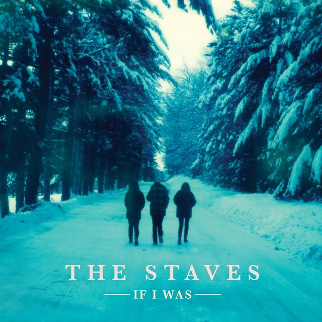 Album cover for If I Was by The Staves