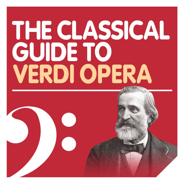 The Classical Guide to Verdi Opera