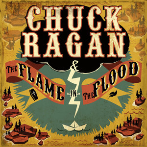 The Flame in the Flood - Chuck Ragan