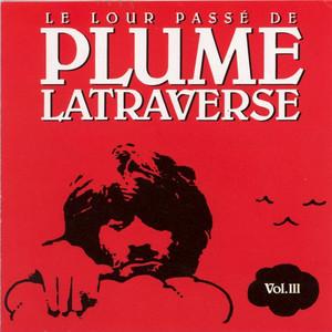 Le lour passé de Plume Latraverse Vol.III - Plume Latraverse