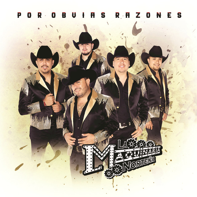 Album cover for Por Obvias Razones by La Maquinaria Norteña
