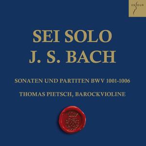 Bach: Sonaten und Partiten für Violine solo, BWV 1001-1006 (Sei Solo)