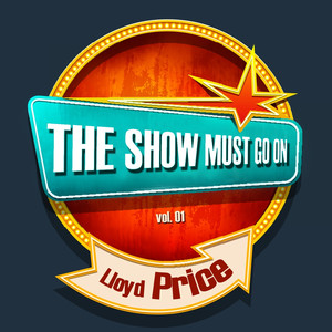 THE SHOW MUST GO ON with Lloyd Price, Vol. 01 album