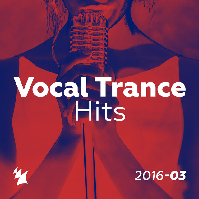 Vocal Trance Hits 2016-03 - Armada Music