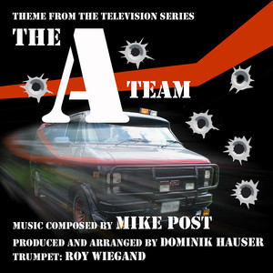 "The ""A"" Team - Theme from the Television Series  - Mike Post"