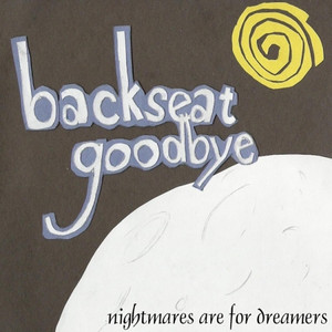 Nightmares Are for Dreamers - Backseat Goodbye