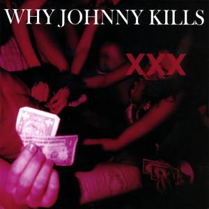 Why Johnny Kills