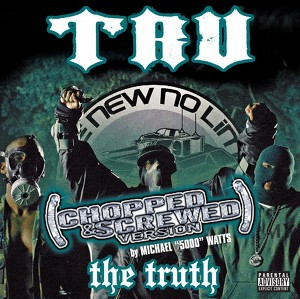 The Truth - Chopped & Screwed Albumcover