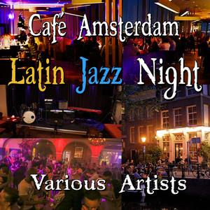 Café Amsterdam - Latin Jazz Night Albumcover