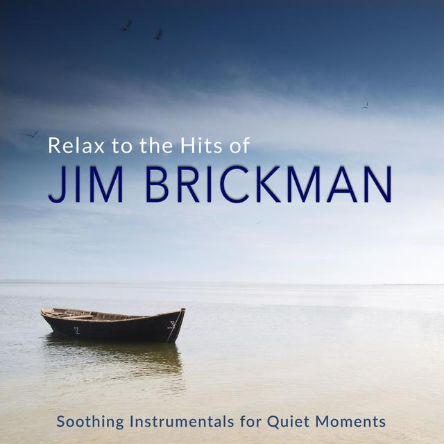 Jim Brickman Relax to the Hits of Jim Brickman (Soothing Instrumentals for Quiet Moments) album cover