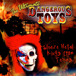 The Ultimate Dangerous Toys album
