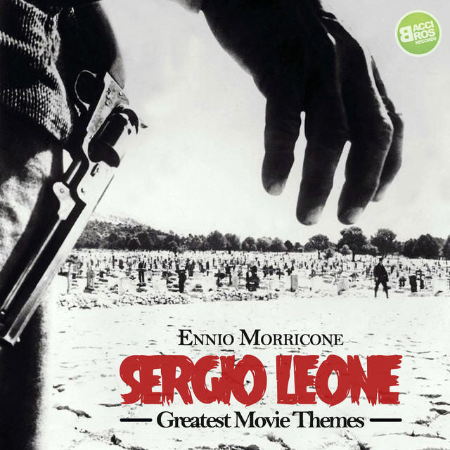 Sergio Leone Greatest Movie Themes (Spotify Exclusive)