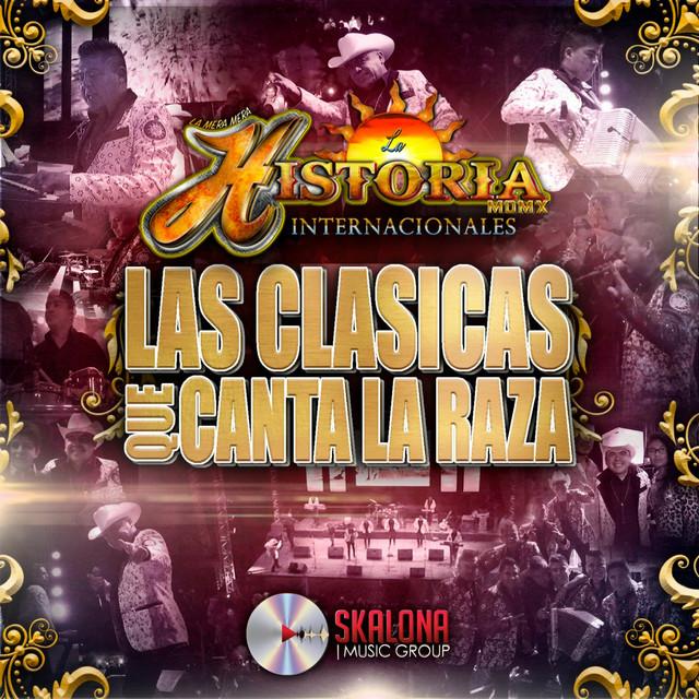 Album cover for Las Clásicas Que Canta la Raza by La Historia Musical de Mexico