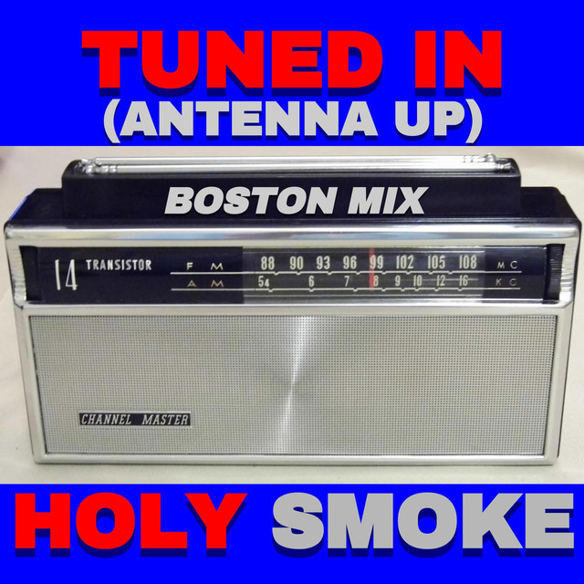 Tuned in (Antenna Up), a song by Holy Smoke on Spotify