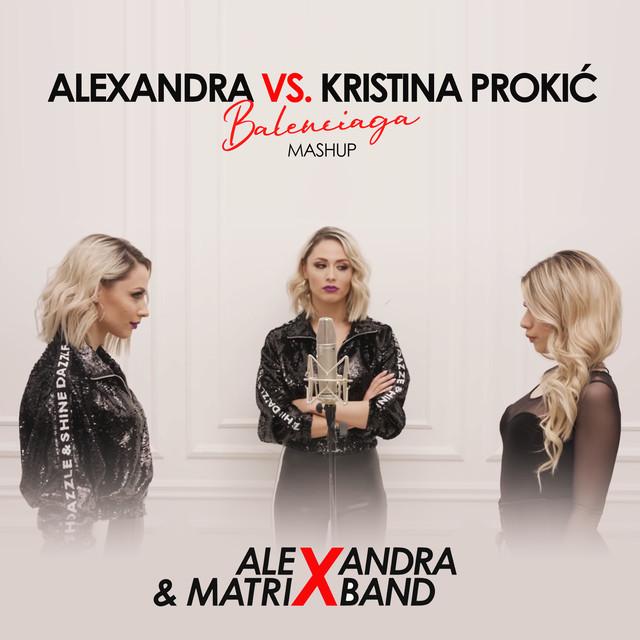 Alexandra vs. Kristina Prokic - Balenciaga (Mashup) - Listen on Spotify, Deezer, YouTube, Google Play Music and Buy on Amazon, iTunes Google Play   EMDC Network