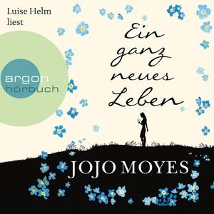 Ein ganz neues Leben (Gekürzt) Audiobook