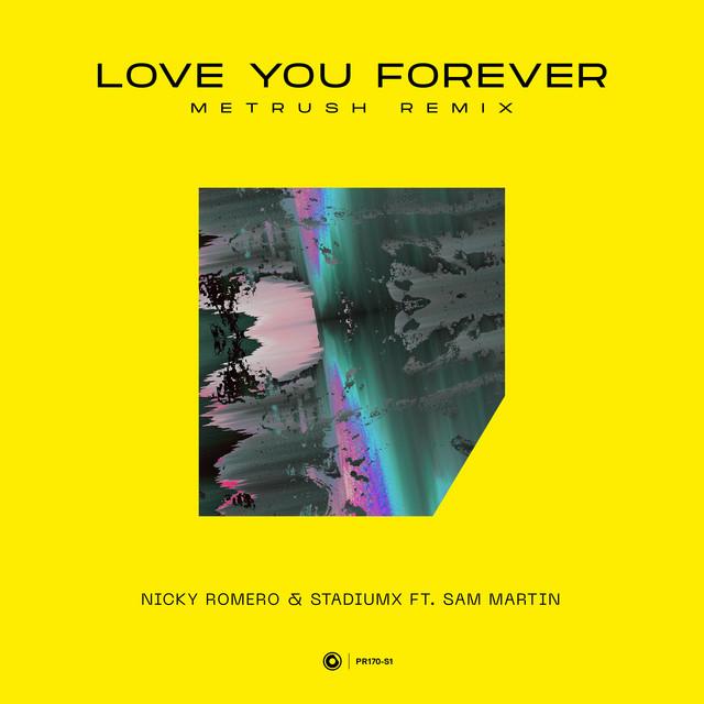 Nicky Romero & Stadiumx & Metrush & Sam Martin - Love You Forever (Metrush Remix)