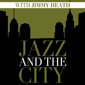 Jazz and the City with Jimmy Heath album