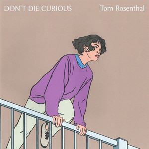 Don't Die Curious - Tom Rosenthal