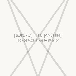 Songs From Final Fantasy XV - Florence And The Machine