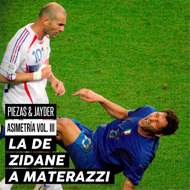 La de Zidane a Materazzi : Asimetría, Vol. III