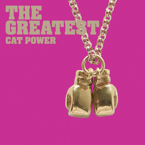 The Greatest - Cat Power