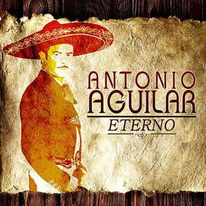 Antonio Aguilar Eterno