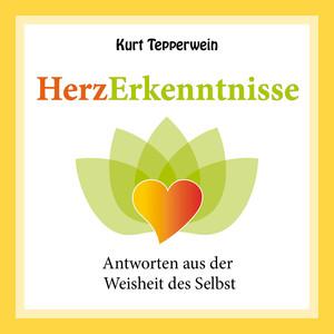 Herzerkenntnisse (Antworten aus der Weisheit des Selbst) Audiobook