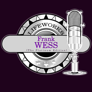 Lifeworks - Frank Wess (The Platinum Edition) album