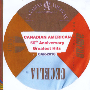 Canadian American Greatest Hits 50th Anniversary Collection album