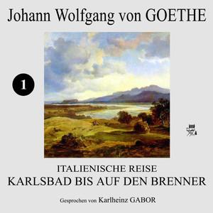 Italienische Reise: Karlsbad bis auf den Brenner (1) Hörbuch kostenlos