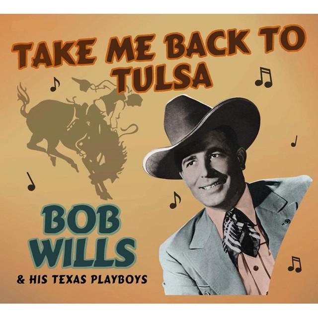 Bob Wills & His Texas Playboys Take Me Back to Tulsa album cover