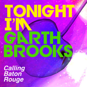 Calling Baton Rouge - Garth Brooks