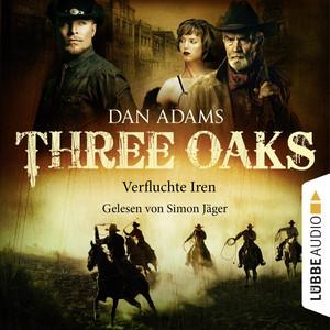 Three Oaks, Folge 05: Verfluchte Iren Audiobook